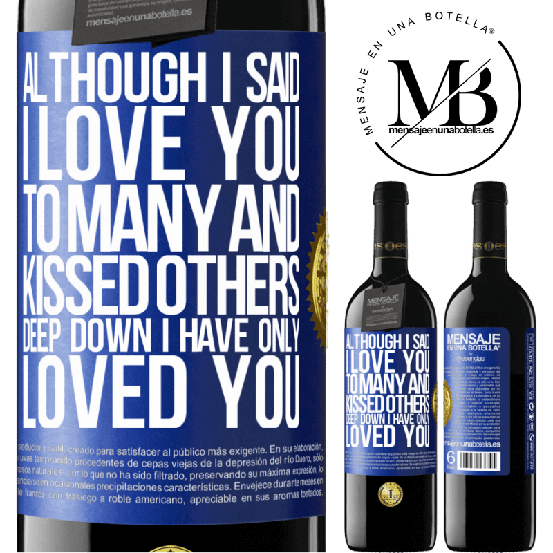 24,95 € Free Shipping | Red Wine RED Edition Crianza 6 Months Although I said I love you to many and kissed others, deep down I have only loved you Blue Label. Customizable label Aging in oak barrels 6 Months Harvest 2018 Tempranillo