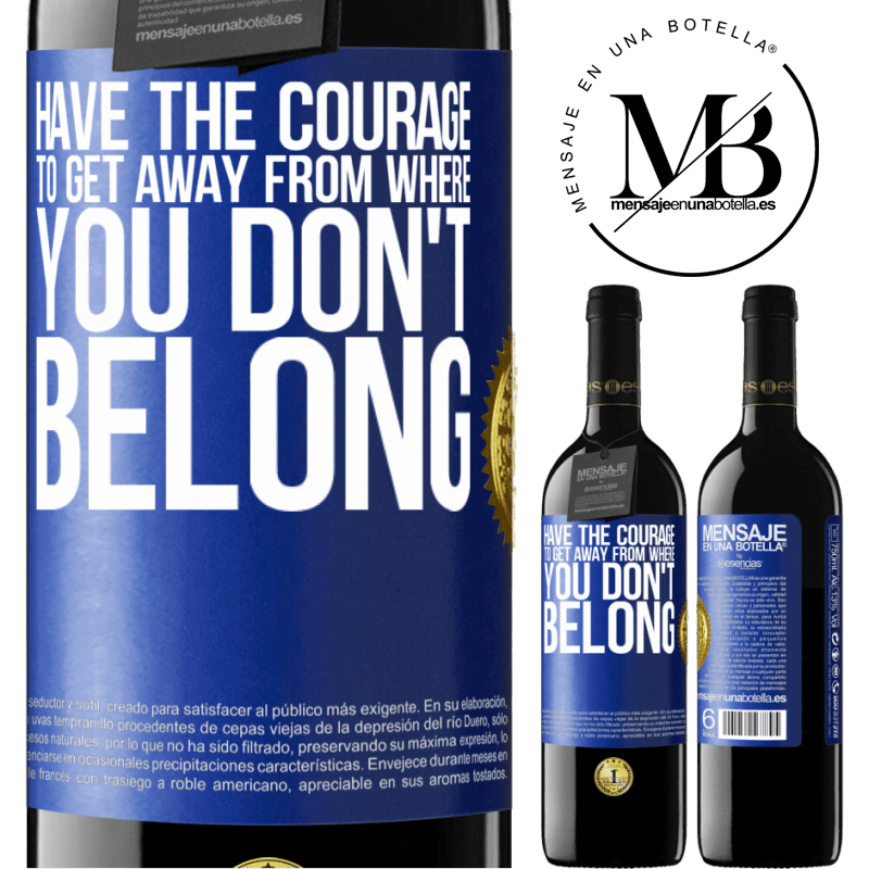 24,95 € Free Shipping | Red Wine RED Edition Crianza 6 Months Have the courage to get away from where you don't belong Blue Label. Customizable label Aging in oak barrels 6 Months Harvest 2018 Tempranillo