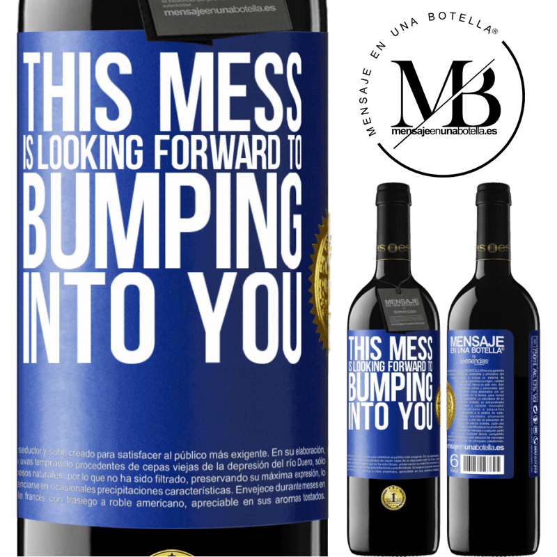 24,95 € Free Shipping | Red Wine RED Edition Crianza 6 Months This mess is looking forward to bumping into you Blue Label. Customizable label Aging in oak barrels 6 Months Harvest 2018 Tempranillo