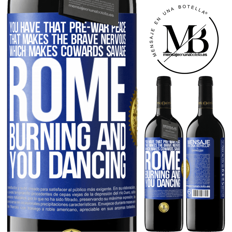 24,95 € Free Shipping | Red Wine RED Edition Crianza 6 Months You have that pre-war peace that makes the brave nervous, which makes cowards savage. Rome burning and you dancing Blue Label. Customizable label Aging in oak barrels 6 Months Harvest 2018 Tempranillo