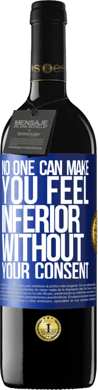 24,95 € Free Shipping | Red Wine RED Edition Crianza 6 Months No one can make you feel inferior without your consent Blue Label. Customizable label Aging in oak barrels 6 Months Harvest 2018 Tempranillo