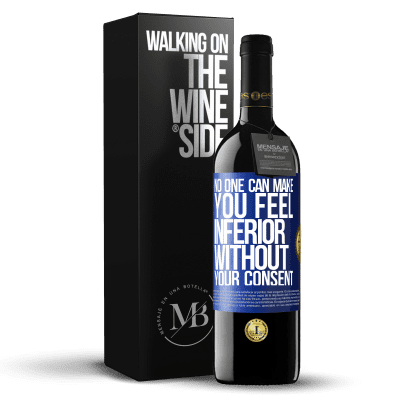 «No one can make you feel inferior without your consent» RED Edition Crianza 6 Months