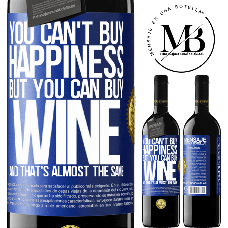 24,95 € Free Shipping | Red Wine RED Edition Crianza 6 Months You can't buy happiness, but you can buy wine and that's almost the same Blue Label. Customizable label Aging in oak barrels 6 Months Harvest 2018 Tempranillo
