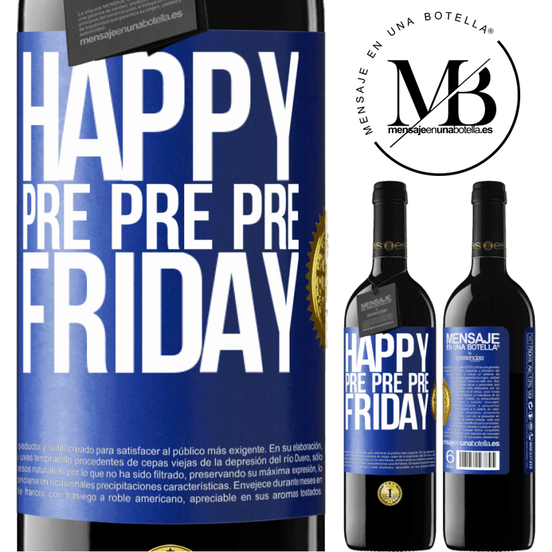 24,95 € Free Shipping | Red Wine RED Edition Crianza 6 Months Happy pre pre pre Friday Blue Label. Customizable label Aging in oak barrels 6 Months Harvest 2018 Tempranillo