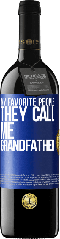 24,95 € Free Shipping | Red Wine RED Edition Crianza 6 Months My favorite people, they call me grandfather Blue Label. Customizable label Aging in oak barrels 6 Months Harvest 2018 Tempranillo