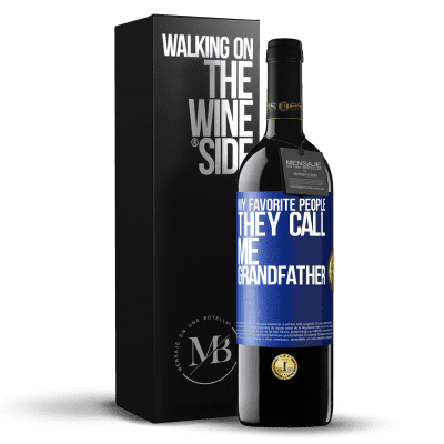 «My favorite people, they call me grandfather» RED Edition Crianza 6 Months