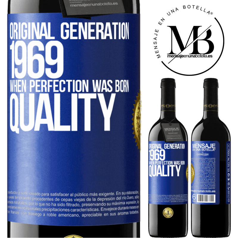 24,95 € Free Shipping | Red Wine RED Edition Crianza 6 Months Original generation. 1969. When perfection was born. Quality Blue Label. Customizable label Aging in oak barrels 6 Months Harvest 2018 Tempranillo