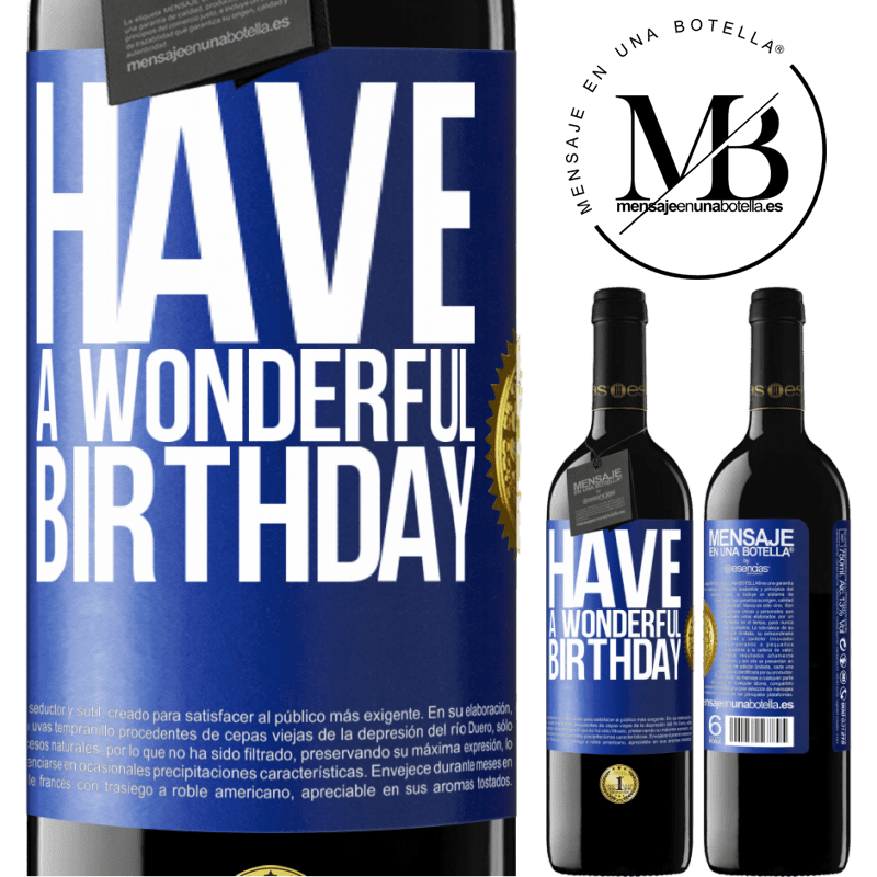 24,95 € Free Shipping | Red Wine RED Edition Crianza 6 Months Have a wonderful birthday Blue Label. Customizable label Aging in oak barrels 6 Months Harvest 2018 Tempranillo