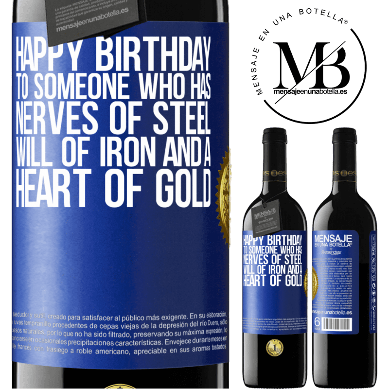 24,95 € Free Shipping | Red Wine RED Edition Crianza 6 Months Happy birthday to someone who has nerves of steel, will of iron and a heart of gold Blue Label. Customizable label Aging in oak barrels 6 Months Harvest 2018 Tempranillo