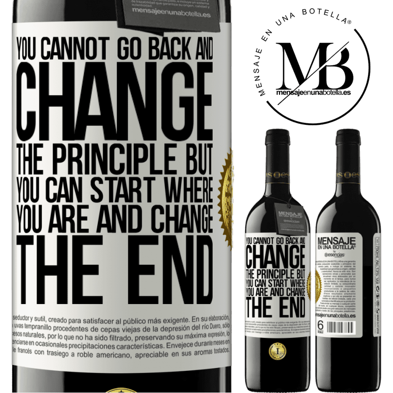 24,95 € Free Shipping | Red Wine RED Edition Crianza 6 Months You cannot go back and change the principle. But you can start where you are and change the end White Label. Customizable label Aging in oak barrels 6 Months Harvest 2018 Tempranillo
