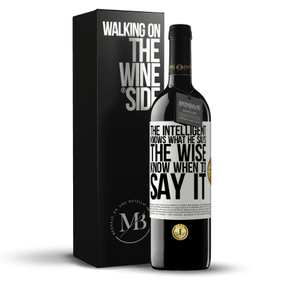 «The intelligent knows what he says. The wise know when to say it» RED Edition Crianza 6 Months
