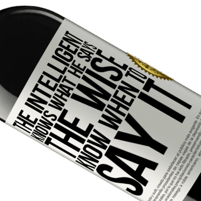Unique & Personal Expressions. «The intelligent knows what he says. The wise know when to say it» RED Edition Crianza 6 Months