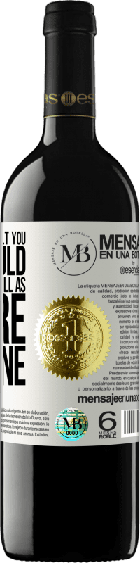 «I would like to insult you, but I would never do it as well as nature has done» RED Edition Crianza 6 Months