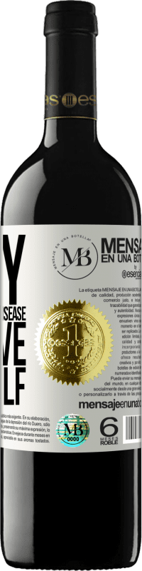 «Envy is a very serious disease, improve yourself» RED Edition Crianza 6 Months