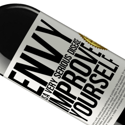 Unique & Personal Expressions. «Envy is a very serious disease, improve yourself» RED Edition Crianza 6 Months