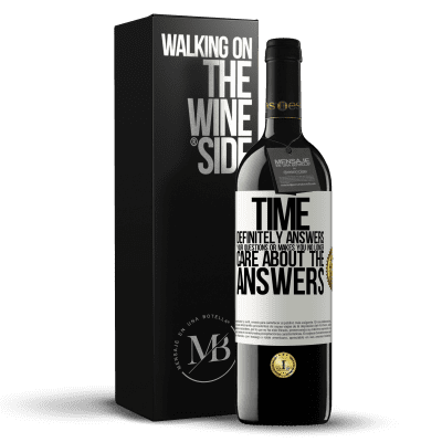 «Time definitely answers your questions or makes you no longer care about the answers» RED Edition Crianza 6 Months