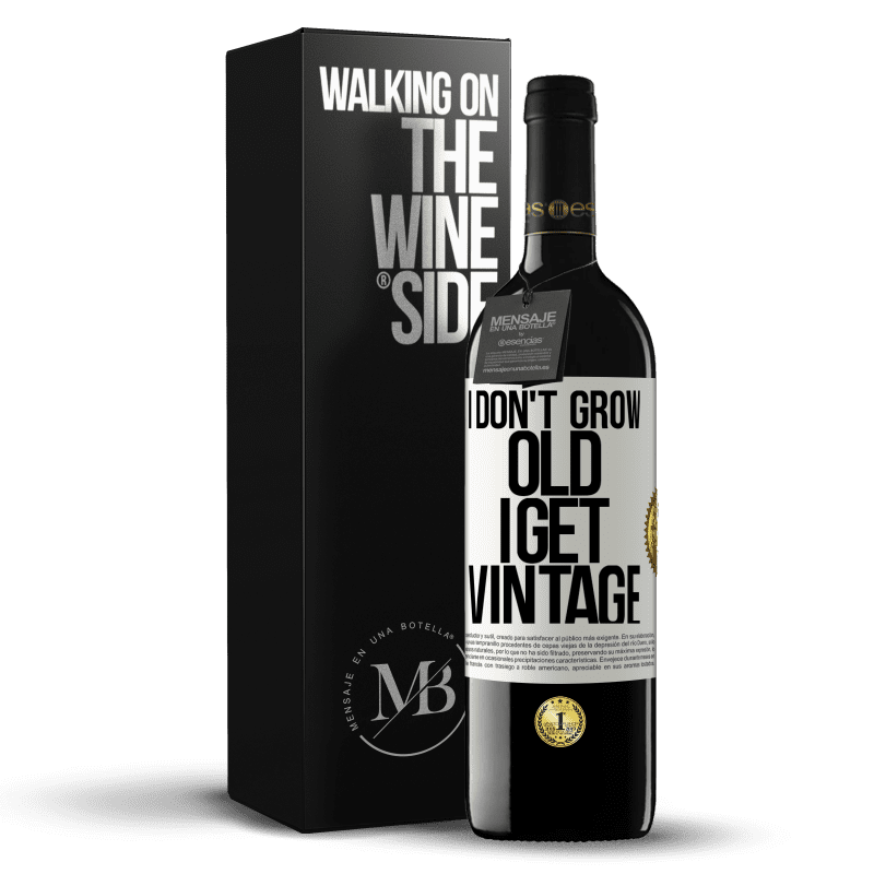 24,95 € Free Shipping   Red Wine RED Edition Crianza 6 Months I don't grow old, I get vintage White Label. Customizable label Aging in oak barrels 6 Months Harvest 2018 Tempranillo