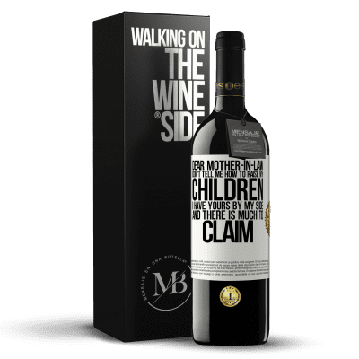 «Dear mother-in-law, don't tell me how to raise my children. I have yours by my side and there is much to claim» RED Edition Crianza 6 Months
