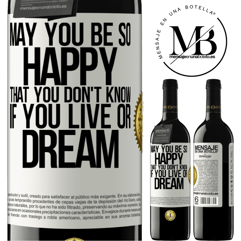24,95 € Free Shipping | Red Wine RED Edition Crianza 6 Months May you be so happy that you don't know if you live or dream White Label. Customizable label Aging in oak barrels 6 Months Harvest 2018 Tempranillo