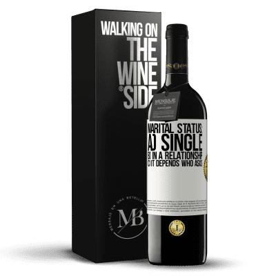 «Marital status: a) Single b) In a relationship c) It depends who asks» RED Edition Crianza 6 Months