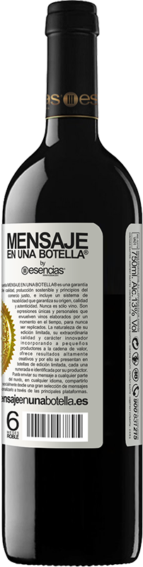 «Everyone works to be seen. I work to disappear» RED Edition Crianza 6 Months