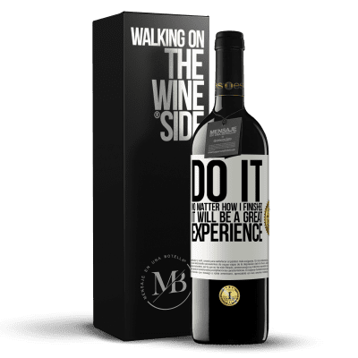 «Do it, no matter how I finished, it will be a great experience» RED Edition Crianza 6 Months