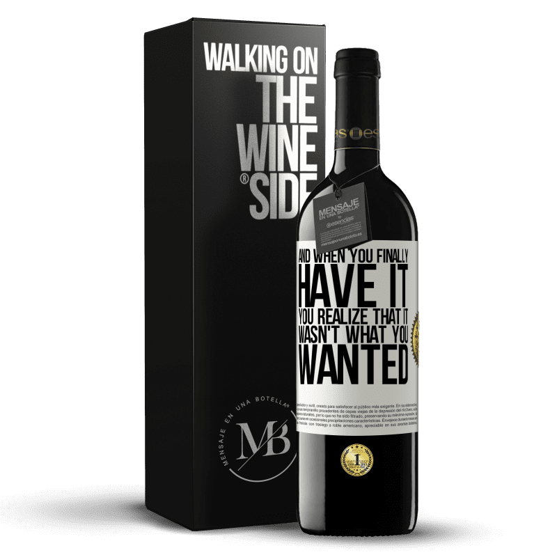 24,95 € Free Shipping | Red Wine RED Edition Crianza 6 Months And when you finally have it, you realize that it wasn't what you wanted White Label. Customizable label Aging in oak barrels 6 Months Harvest 2018 Tempranillo