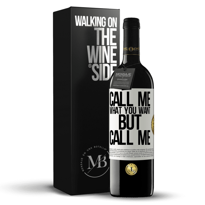 24,95 € Free Shipping | Red Wine RED Edition Crianza 6 Months Call me what you want, but call me White Label. Customizable label Aging in oak barrels 6 Months Harvest 2018 Tempranillo