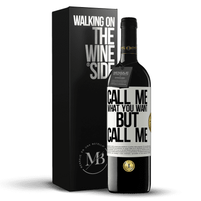 «Call me what you want, but call me» RED Edition Crianza 6 Months