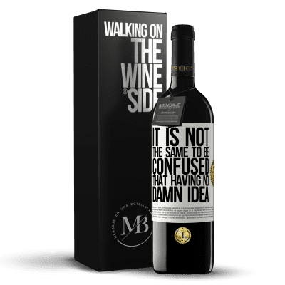 «It is not the same to be confused that having no damn idea» RED Edition Crianza 6 Months