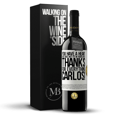 «You have a heart that does not fit in your chest. Thanks for everything, Carlos!» RED Edition Crianza 6 Months