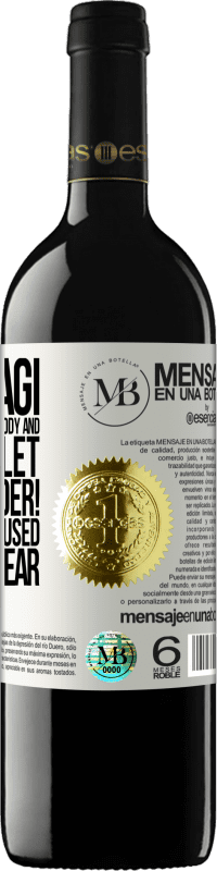 «Dear Magi, this year I want a slim body and a fat wallet. !In that order! Don't get confused like last year» RED Edition Crianza 6 Months