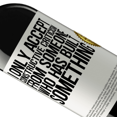 Unique & Personal Expressions. «I only accept constructive criticism from someone who has built something» RED Edition Crianza 6 Months