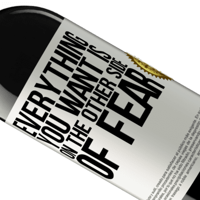 Unique & Personal Expressions. «Everything you want is on the other side of fear» RED Edition Crianza 6 Months