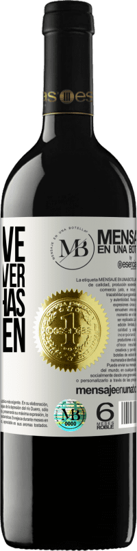 «Let's live. And whatever happens has to happen» RED Edition Crianza 6 Months