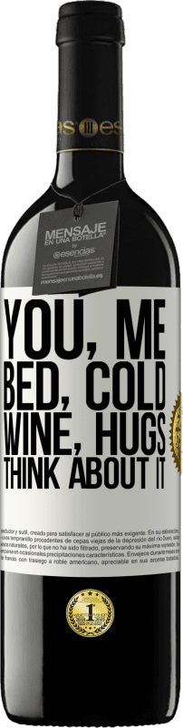24,95 € Free Shipping | Red Wine RED Edition Crianza 6 Months You, me, bed, cold, wine, hugs. Think about it White Label. Customizable label Aging in oak barrels 6 Months Harvest 2018 Tempranillo