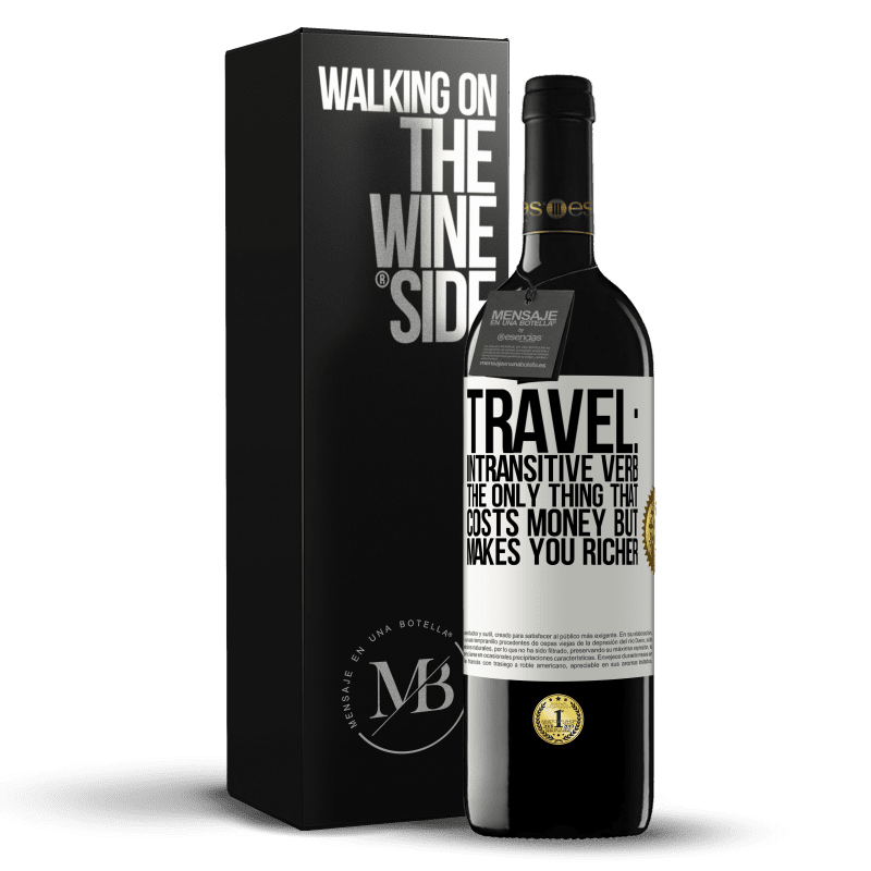 24,95 € Free Shipping | Red Wine RED Edition Crianza 6 Months Travel: intransitive verb. The only thing that costs money but makes you richer White Label. Customizable label Aging in oak barrels 6 Months Harvest 2018 Tempranillo