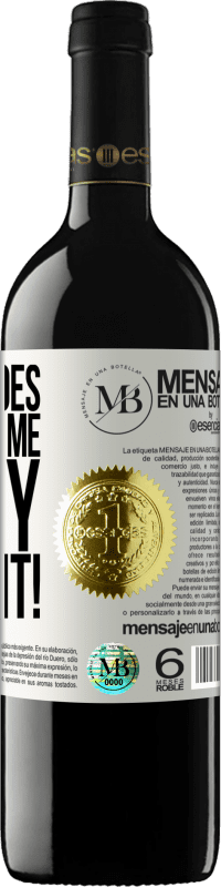 «Money does not make me happy. I need it!» RED Edition Crianza 6 Months
