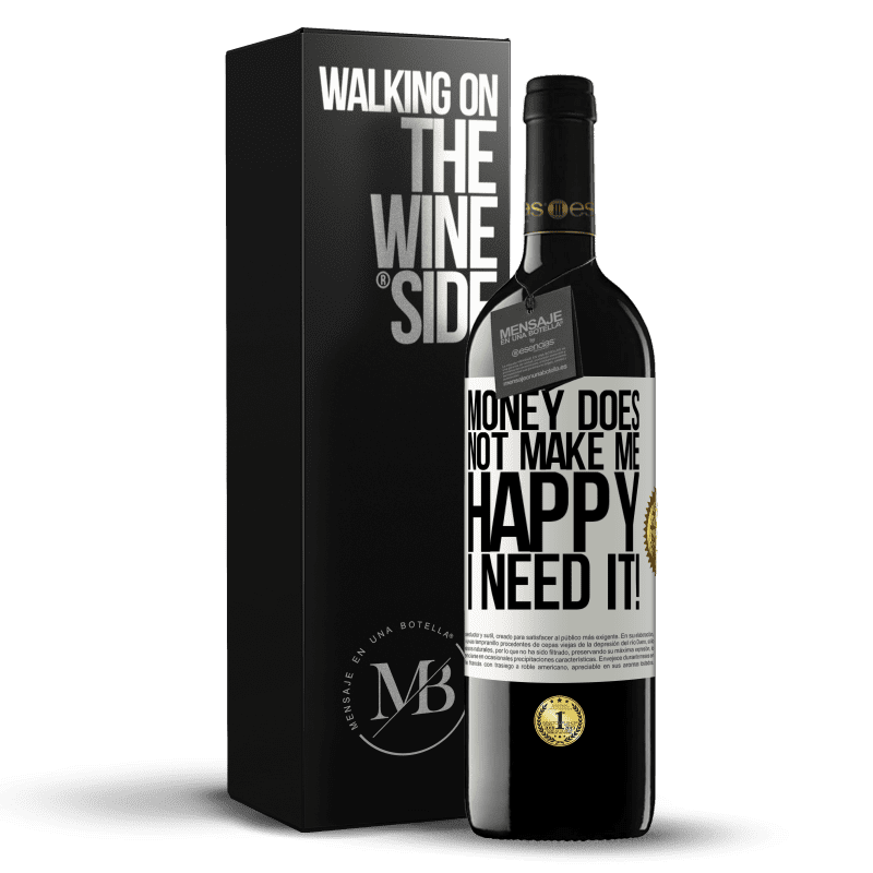 24,95 € Free Shipping | Red Wine RED Edition Crianza 6 Months Money does not make me happy. I need it! White Label. Customizable label Aging in oak barrels 6 Months Harvest 2018 Tempranillo