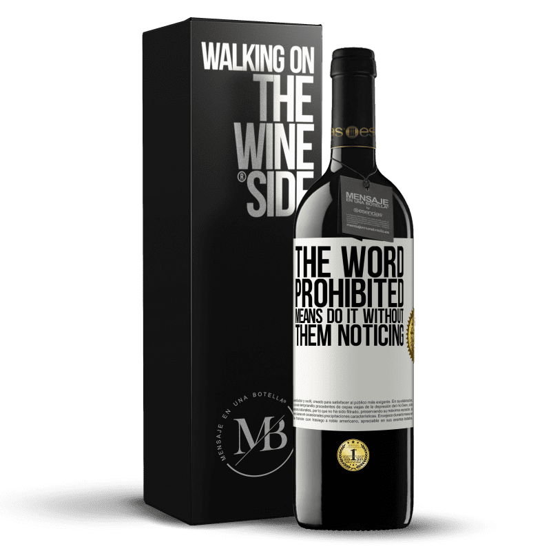 24,95 € Free Shipping | Red Wine RED Edition Crianza 6 Months The word PROHIBITED means do it without them noticing White Label. Customizable label Aging in oak barrels 6 Months Harvest 2018 Tempranillo