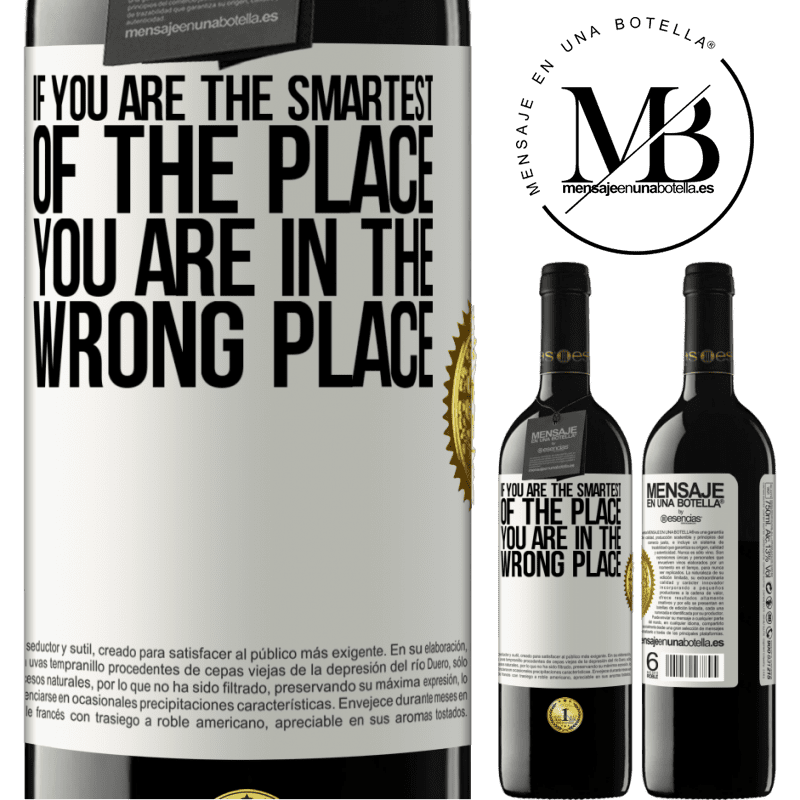 24,95 € Free Shipping | Red Wine RED Edition Crianza 6 Months If you are the smartest of the place, you are in the wrong place White Label. Customizable label Aging in oak barrels 6 Months Harvest 2018 Tempranillo