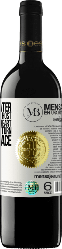 «Sooner or later time gives us the host that makes the heart and stupidity return to their place» RED Edition Crianza 6 Months