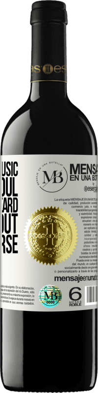 «If there is music in your soul, it will be heard throughout the universe» RED Edition Crianza 6 Months
