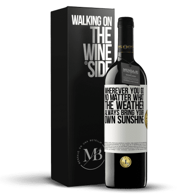 «Wherever you go, no matter what the weather, always bring your own sunshine» RED Edition Crianza 6 Months