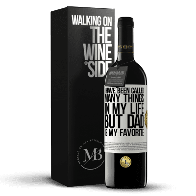«I have been called many things in my life, but dad is my favorite» RED Edition Crianza 6 Months