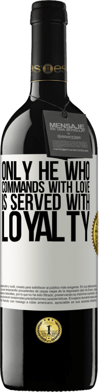 24,95 € Free Shipping | Red Wine RED Edition Crianza 6 Months Only he who commands with love is served with loyalty White Label. Customizable label Aging in oak barrels 6 Months Harvest 2018 Tempranillo