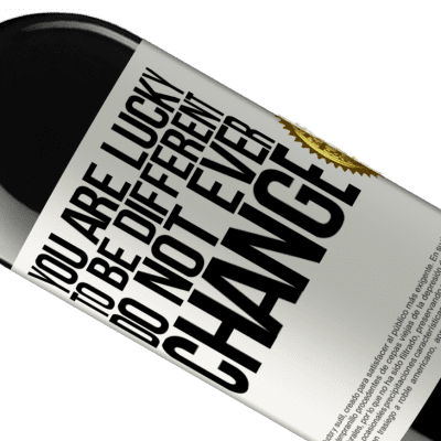 Unique & Personal Expressions. «You are lucky to be different. Do not ever change» RED Edition Crianza 6 Months