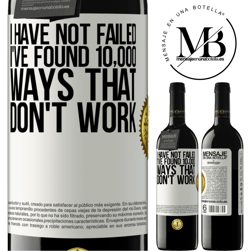 24,95 € Free Shipping | Red Wine RED Edition Crianza 6 Months I have not failed. I've found 10,000 ways that don't work White Label. Customizable label Aging in oak barrels 6 Months Harvest 2018 Tempranillo