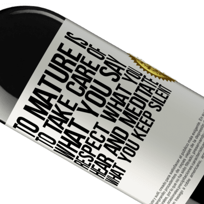 Unique & Personal Expressions. «To mature is to take care of what you say, respect what you hear and meditate what you keep silent» RED Edition Crianza 6 Months