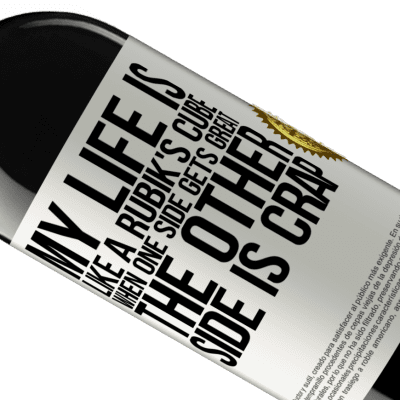 Unique & Personal Expressions. «My life is like a rubik's cube. When one side gets great, the other side is crap» RED Edition Crianza 6 Months